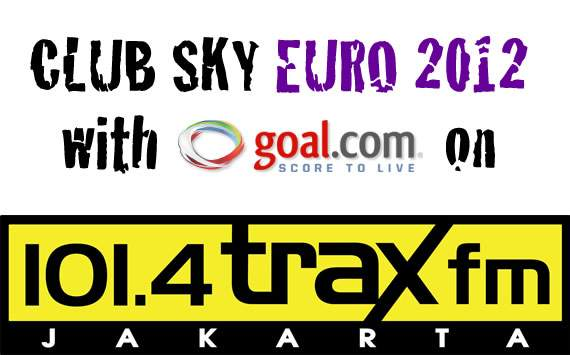 Club Sky Euro 2012 With GOAL.com On 101.4 Trax FM Jakarta